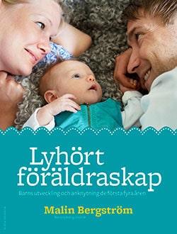 Boken Lyhört föräldraskap, av barnpsykolog Malin Bergström.