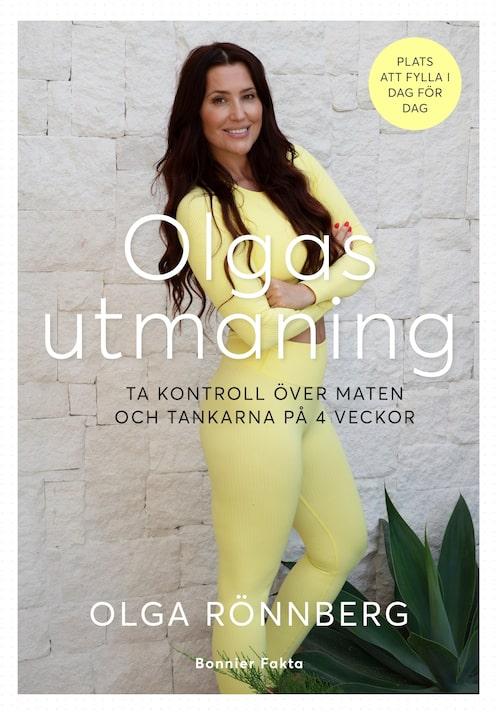 Olga Rönnberg är aktuell med boken Olgas utmaning: Ta kontroll över maten och tankarna på 4 veckor.