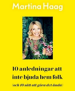 """Martina har precis släppt sin senaste bok """"10 anledningar till att inte bjuda hem folk""""."""