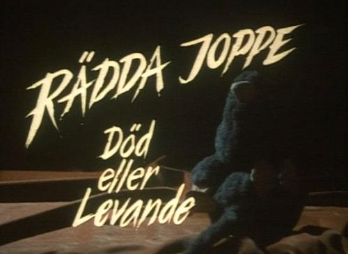 """""""Men kom igen, rädda Joppe någon gång då. Han är ju i sopnedkastet!"""""""