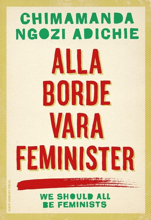 Alla borde vara feminister (Albert Bonniers Förlag) från 2015.