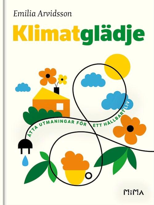 Klimatglädje: Åtta utmaningar för ett hållbart liv