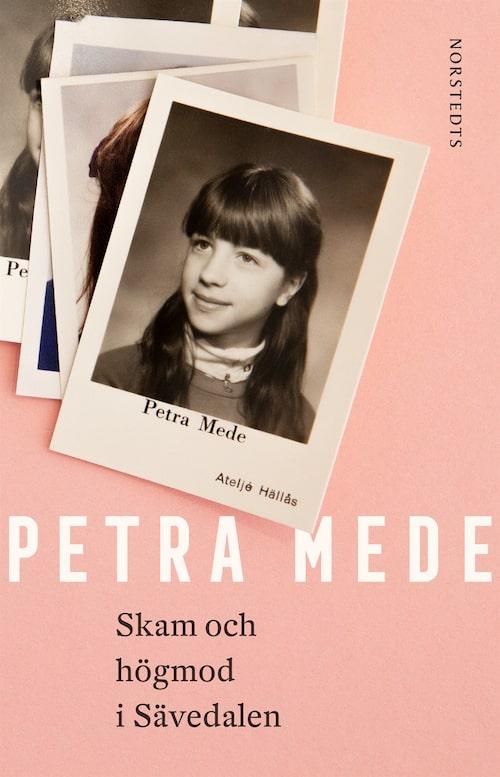 Skam och högmod i Sävedalen av Petra Mede släpps den 19 augusti.