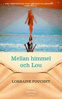 Mellan himmel och Lou av Lorraine Fouchet