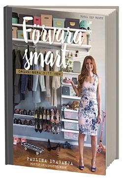 """PaulinaDraganjas bok """"Förvara smart – organisera ditt hem""""."""