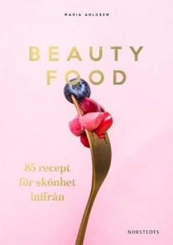 """Marias bok """"Beautyfood: 85 recept för skönhet inifrån""""."""