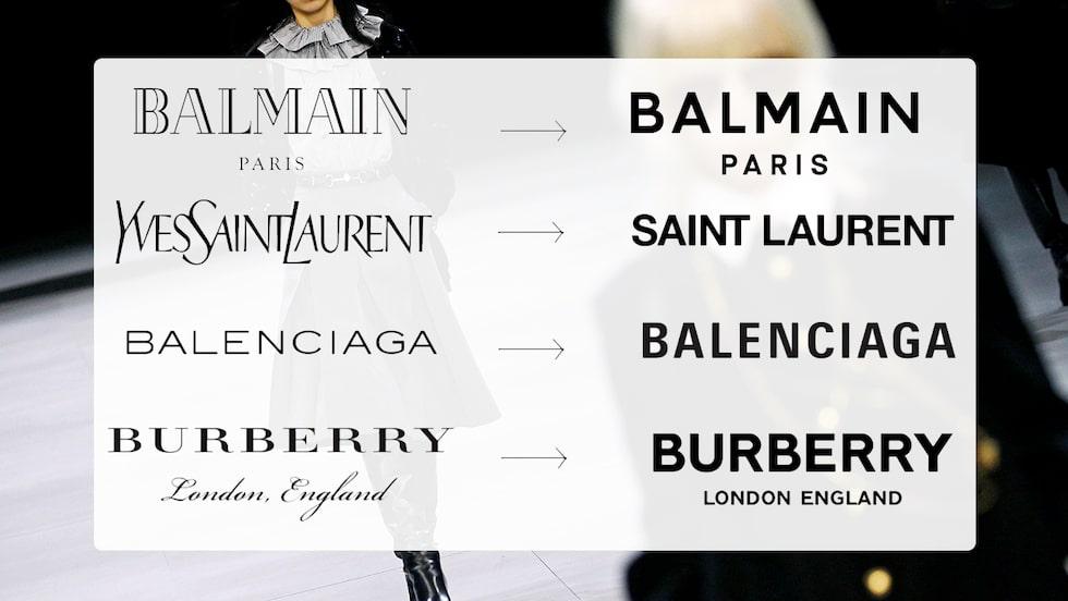 Varför byter modehus som Saint Laurent, Burberry och Balenciaga ut sina kända loggor?