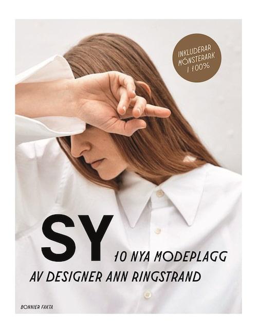 SY – 10 nya modeplagg av designer Ann Ringstrand är en ny bok för den som vill utmana sina sykunskaper – oavsett nivå.