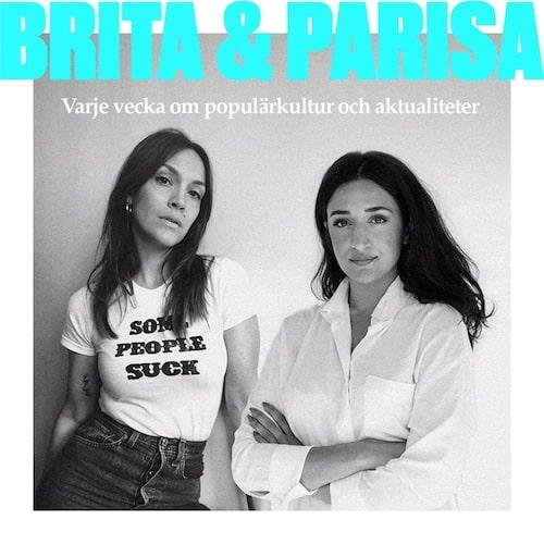 Parisa hörs varje vecka tillsammans med Brita Zackari i podden Brita och Parisa.