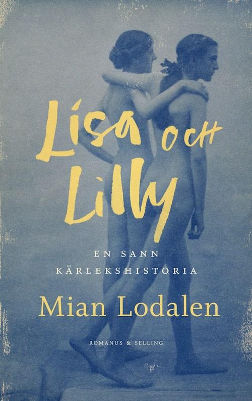 Lisa och Lilly av Mian Lodalen bygger på en verklig historia.