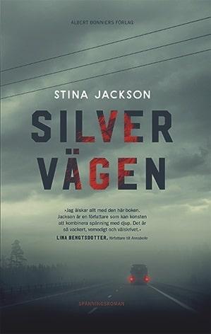 Stina Jacksons Silvervägen valdes till bästa svenska kriminalroman 2018. Klicka på bilden för att komma direkt till boken.