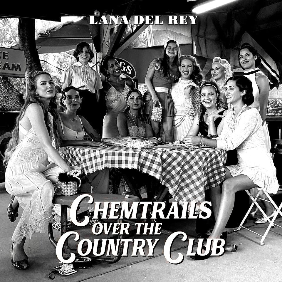"""Lana Del Rey, """"Chemtrails over the country club""""."""